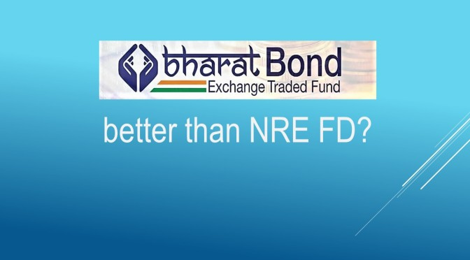 BHARAT BOND ETF – a better option Than NRE FD?